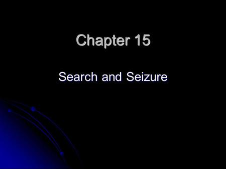 Chapter 15 Search and Seizure. Introduction The 4 th Amendment prohibits unreasonable searches and seizures. Search – government agents look for evidence.