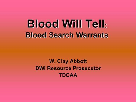 Blood Will Tell: Blood Search Warrants