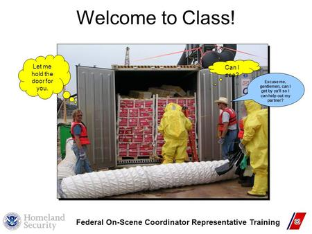Welcome to Class! Federal On-Scene Coordinator Representative Training
