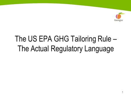 1 The US EPA GHG Tailoring Rule – The Actual Regulatory Language.