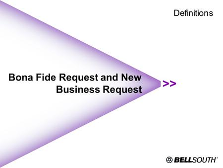Bona Fide Request and New Business Request Definitions.