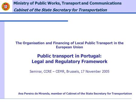 Ministry of Public Works, Transport and Communications Cabinet of the State Secretary for Transportation The Organisation and Financing of Local Public.