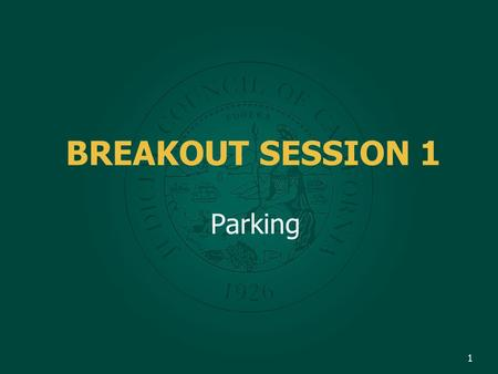 BREAKOUT SESSION 1 Parking 1. Discussion Topics 1. Parking violations – 1993 revision of parking infractions to admin. offenses 2. Vehicle Code section.