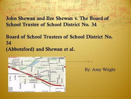 John Shewan and Ilze Shewan v. The Board of School Trustee of School District No. 34 Board of School Trustees of School District No. 34 (Abbotsford) and.