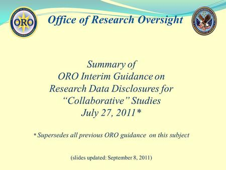 "Office of Research Oversight. Challenges & Opportunities Related to ""Collaborative"" Research with Affiliates Challenges –Federal Records Retention Requirements."
