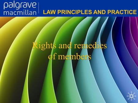 Rights and remedies of members. Corporate Law: Law principles and practice Defining membership The members of a company include company officers. These.