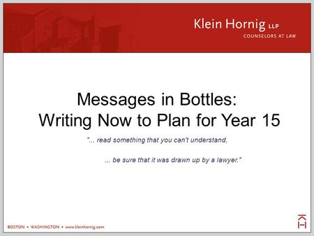 Messages in Bottles: Writing Now to Plan for Year 15 ... read something that you can't understand,... be sure that it was drawn up by a lawyer.