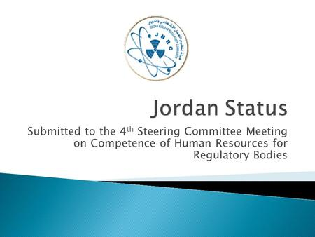 Submitted to the 4 th Steering Committee Meeting on Competence of Human Resources for Regulatory Bodies.
