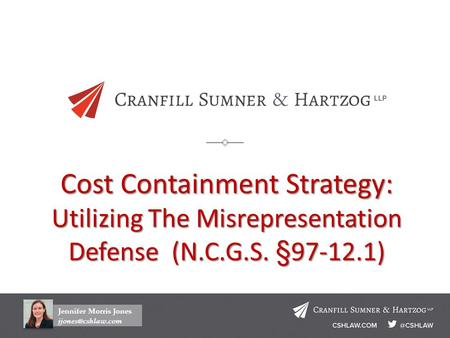 Cost Containment Strategy: Utilizing The Misrepresentation Defense (N.C.G.S. § 97-12.1)