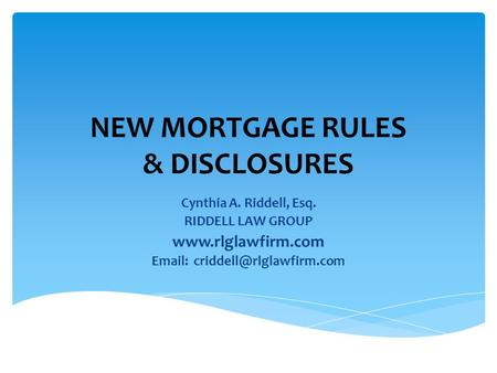 NEW MORTGAGE RULES & DISCLOSURES