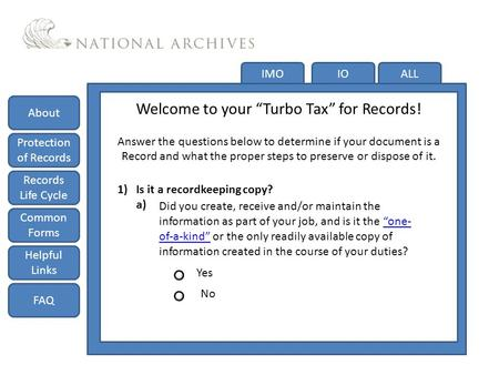 "Do you have a Record? IMOIOALL Welcome to your ""Turbo Tax"" for Records! Answer the questions below to determine if your document is a Record and what the."