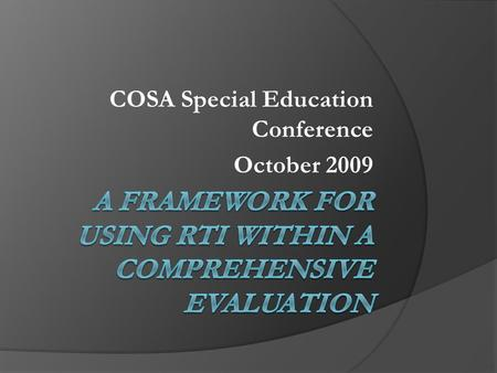 COSA Special Education Conference October 2009. Zen and the Art of RTI.