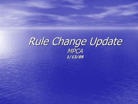 Rule Change Update MPCA 1/13/05. 7081 Mid-Sized ISTS (MSTS)