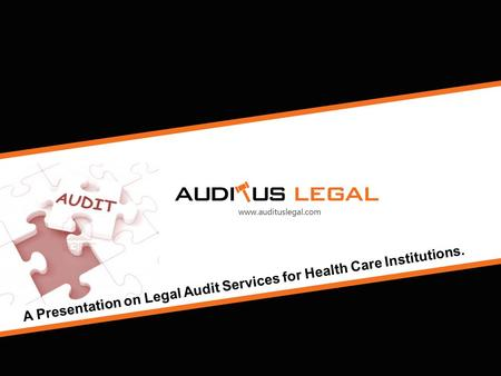 A Presentation on Legal Audit Services for Health Care Institutions.