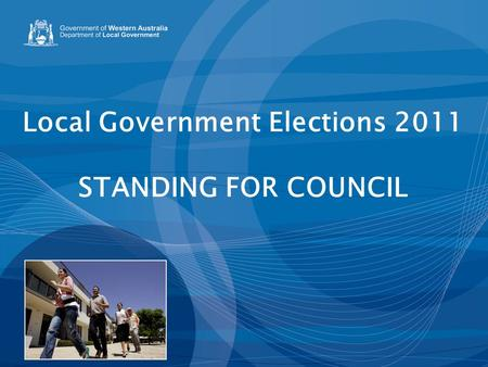 Local Government Elections 2011 STANDING FOR COUNCIL.
