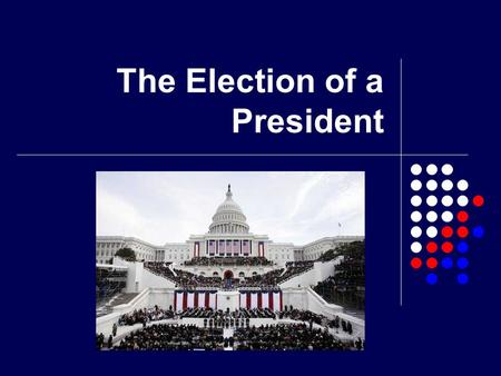 The Election of a President