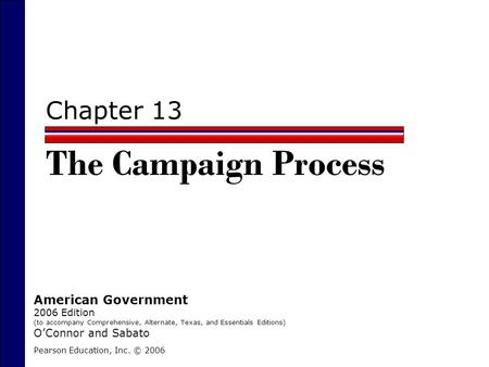 The Campaign Process Chapter 13 American Government