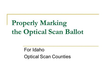 Properly Marking the Optical Scan Ballot For Idaho Optical Scan Counties.