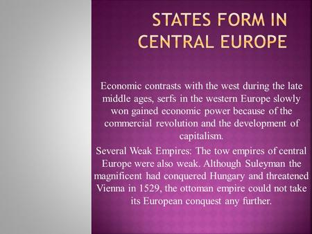 Economic contrasts with the west during the late middle ages, serfs in the western Europe slowly won gained economic power because of the commercial revolution.