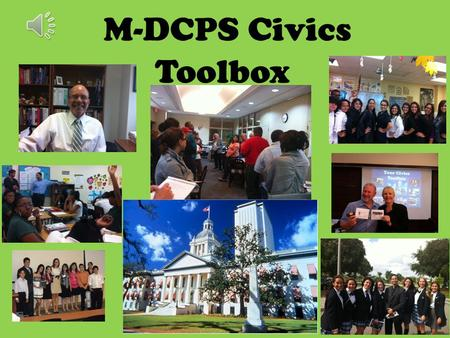 M-DCPS Civics Toolbox. Item Specifications THINKGATE AT A GLANCE Pacing Guides  Primary source documents, Primary source documents,  DOK, Task Cards.