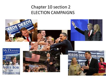 Chapter 10 section 2 ELECTION CAMPAIGNS.