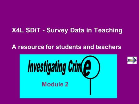 X4L SDiT - Survey Data in Teaching A resource for students and teachers Module 2.
