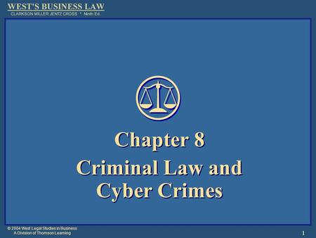 © 2004 West Legal Studies in Business A Division of Thomson Learning 1 Chapter 8 Criminal Law and Cyber Crimes Chapter 8 Criminal Law and Cyber Crimes.