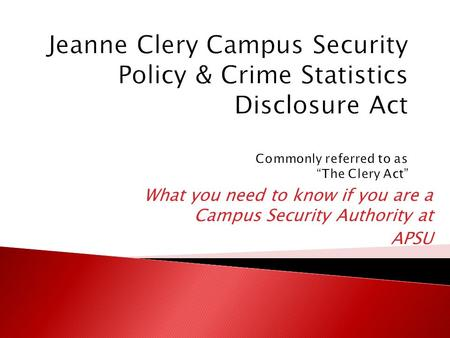 What you need to know if you are a Campus Security Authority at APSU.