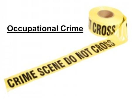 Occupational Crime.