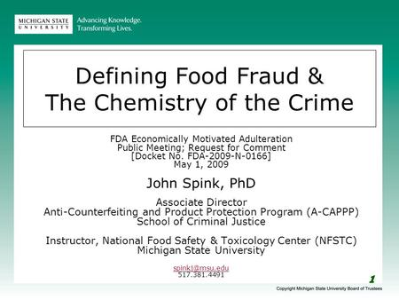 1 Defining Food Fraud & The Chemistry of the Crime FDA Economically Motivated Adulteration Public Meeting; Request for Comment [Docket No. FDA-2009-N-0166]