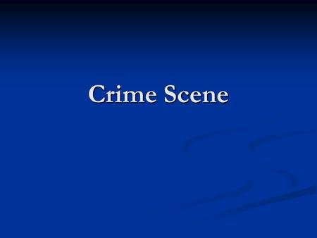 Crime Scene. Physical Evidence- encompasses any and all objects that can establish that a crime has been committed or can provide a link between a crime.