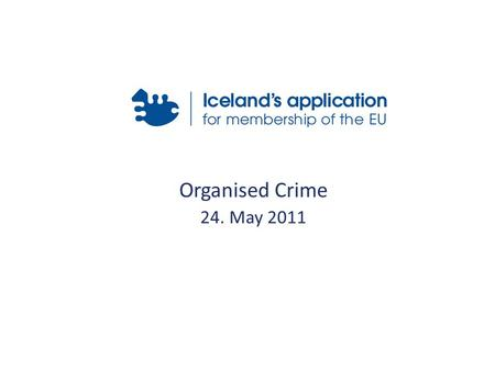 Organised Crime 24. May 2011. Drug trafficking is the most serious aspect of organised crime <strong>in</strong> Iceland Motorcycle gangs, human trafficking and organised.