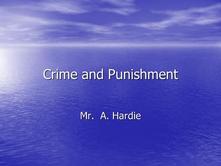 "Crime and Punishment Mr. A. Hardie. ""Bang them up in prison"" That'll cut the crime rate."