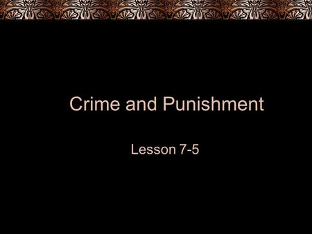 Crime and Punishment Lesson 7-5. Measurement of Crime Crime- acts in violation of the law.