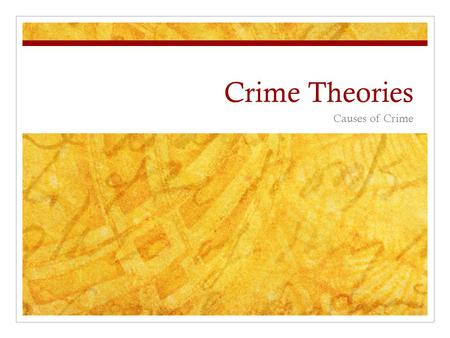 Crime Theories Causes of Crime. Focus Question Why do people commit crimes?