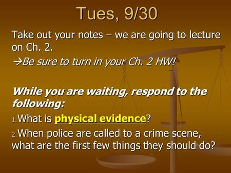 Take out your notes – we are going to lecture on Ch. 2.  Be sure to turn in your Ch. 2 HW! While you are waiting, respond to the following: 1. What is.