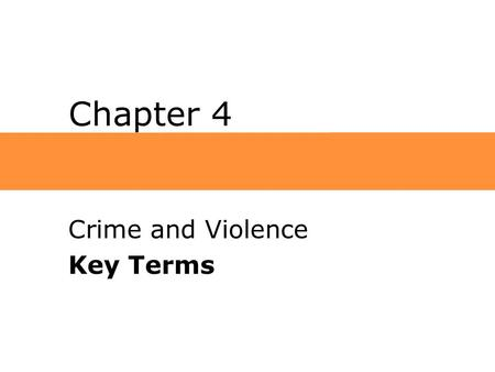 Chapter 4 Crime and Violence Key Terms.  transnational crime Offenses whose inception, prevention, and/or direct or indirect effects involve more than.