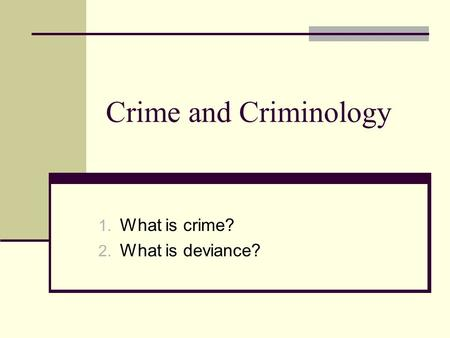 What is crime? What is deviance?