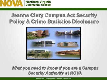 What is the Jeanne Clery Act? What does the Clery Act Require? Fines and Violations Are you a Campus Security Authority (CSA)? Roles and Responsibilities.