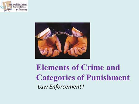 Elements of Crime and Categories of Punishment Law Enforcement I.