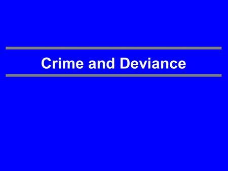 glossary for crime and deviance Like deviance, crime is often found in every society why (my interview with ex-con who spoke to my introduction to sociology students) definitions unfavorable to breaking the law.