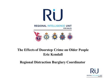 The Effects of Doorstep Crime on Older People Eric Kendall Regional Distraction Burglary Coordinator.