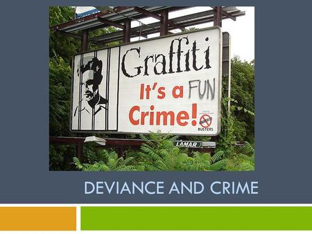 DEVIANCE AND CRIME. Deviance  Most people internalize social norms, but not even sanctions can bring about complete social control.  Deviance is: Behavior.
