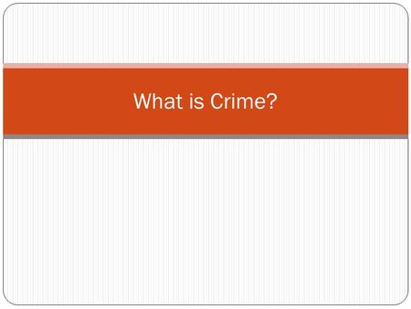 What is Crime?. Crime Crime = a violation of criminal law for which some governmental authority applies formal penalties It represents a deviation from.