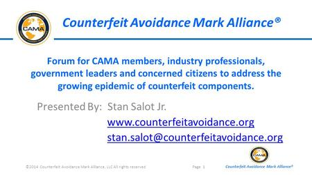Counterfeit Avoidance Mark Alliance® Forum for CAMA members, industry professionals, government leaders and concerned citizens to address the growing epidemic.