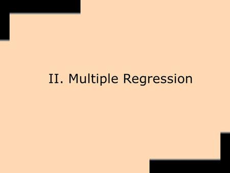 II. Multiple Regression. Recall that for regression analysis:  <strong>The</strong> data must be from a probability sample.  <strong>The</strong> univariate distributions need not be.