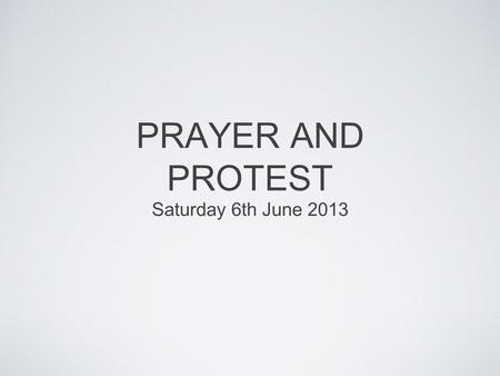 PRAYER AND PROTEST Saturday 6th June 2013. ARBROATH OUR PROBLEM WITH DRUGS Addiction Human misery Hopelessness Family breakdown Crime and anti-social.