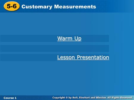 5-6 Customary Measurements Course 1 Warm Up Lesson Presentation.