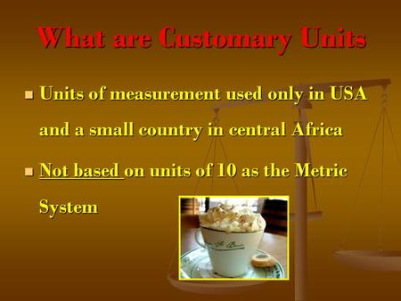 What are Customary Units