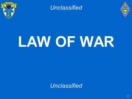1 LAW <strong>OF</strong> <strong>WAR</strong> Unclassified 2 Terminal Learning Objective Action: Identify what actions are legal and what actions are illegal as they relate to <strong>the</strong> treatment.